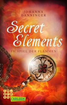 Johanna Danninger: Secret Elements 4: Im Spiel der Flammen, Buch