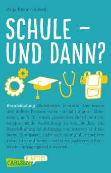 Anja Reumschüssel: Carlsen Klartext: Schule und dann? Berufsfindung, Buch