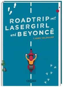 Tjibbe Veldkamp: Roadtrip mit Lasergirl und Beyoncé, Buch