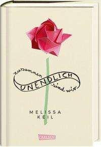 Melissa Keil: Zusammen sind wir unendlich, Buch