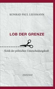 Konrad Paul Liessmann: Lob der Grenze, Buch