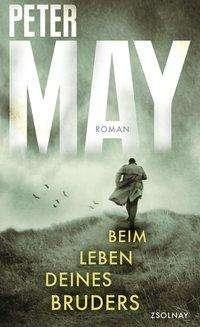 Peter May: Beim Leben deines Bruders, Buch