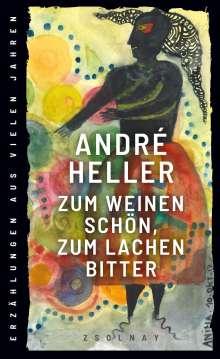 André Heller: Zum Weinen schön, zum Lachen bitter, Buch