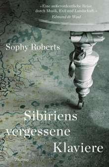 Sophy Roberts: Sibiriens vergessene Klaviere, Buch