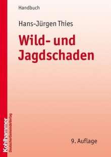 Hans-Jürgen Thies: Wild- und Jagdschaden, Buch