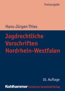 Hans-Jürgen Thies: Jagdrechtliche Vorschriften Nordrhein-Westfalen, Buch