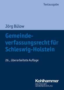 Jörg Bülow: Gemeindeverfassungsrecht für Schleswig-Holstein, Buch