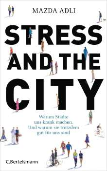 Mazda Adli: Stress and the City, Buch