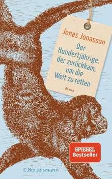 Jonas Jonasson: Der Hundertjährige, der zurückkam, um die Welt zu retten, Buch