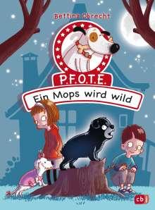 Bettina Obrecht: P.F.O.T.E. - Ein Mops wird wild, Buch