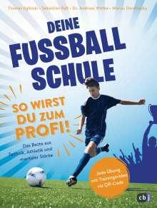 Thomas Eglinski: Deine Fußballschule - So wirst du zum Profi, Buch