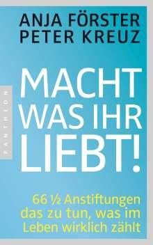 Anja Förster: Macht, was ihr liebt!, Buch