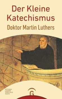 Martin Luther: Der Kleine Katechismus Doktor Martin Luthers, Buch