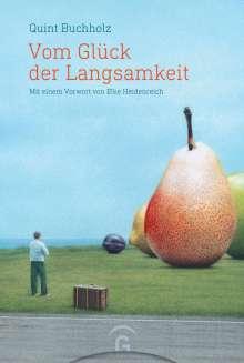 Quint Buchholz: Vom Glück der Langsamkeit, Buch