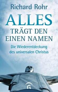 Richard Rohr: Alles trägt den einen Namen, Buch