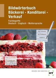 Ulrike Brosamler: Bildwörterbuch Bäckerei Konditorei Verkauf, Buch