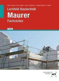 Christa Alber: Lernfeld Bautechnik Maurer. Fachstufen, Buch