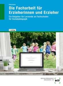 Wolfgang Dohrmann: Die Facharbeit für Erzieherinnen und Erzieher, Buch