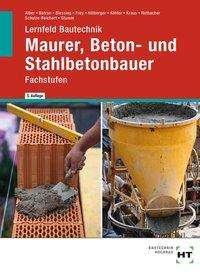 Christa Alber: Lernfeld Bautechnik Maurer, Beton- und Stahlbetonbauer, Buch