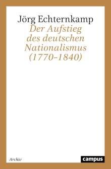 Jörg Echternkamp: Der Aufstieg des deutschen Nationalismus (1770-1840), Buch