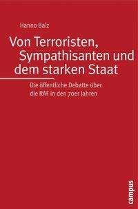 Hanno Balz: Von Terroristen, Sympathisanten und dem starken Staat, Buch