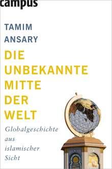 Tamim Ansary: Die unbekannte Mitte der Welt, Buch