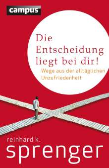 Reinhard K. Sprenger: Die Entscheidung liegt bei dir!, Buch