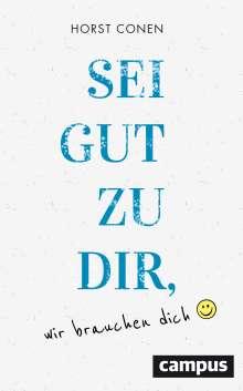 Horst Conen: Sei gut zu dir, wir brauchen dich, Buch