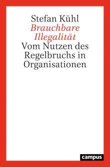Stefan Kühl: Brauchbare Illegalität, Buch