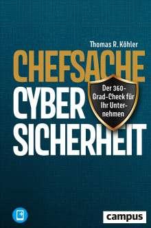 Thomas R. Köhler: Chefsache Cybersicherheit, 1 Buch und 1 Diverse
