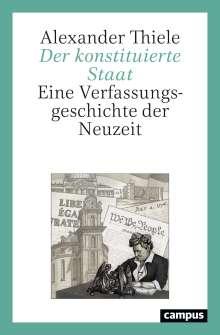 Alexander Thiele: Der konstituierte Staat, Buch