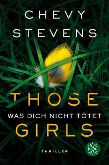 Chevy Stevens: Those Girls - Was dich nicht tötet, Buch