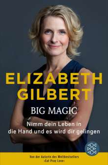 Elizabeth Gilbert: Big Magic, Buch