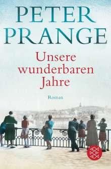 Peter Prange: Unsere wunderbaren Jahre, Buch