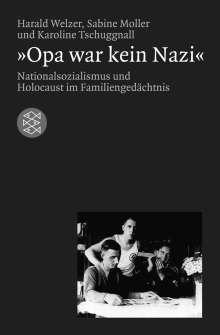 Harald Welzer: Opa war kein Nazi, Buch