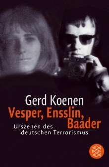 Gerd Koenen: Vesper, Ensslin, Baader, Buch