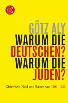 Götz Aly: Warum die Deutschen? Warum die Juden?, Buch