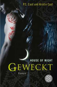 Kristin Cast: House of Night 08. Geweckt, Buch