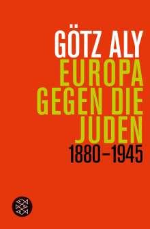 Götz Aly: Europa gegen die Juden, Buch