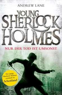 Andrew Lane: Young Sherlock Holmes 04. Nur der Tod ist umsonst, Buch