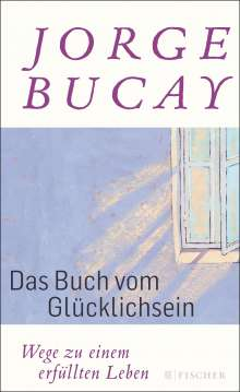 Jorge Bucay: Das Buch vom Glücklichsein, Buch