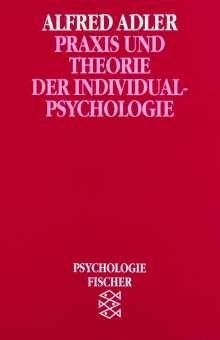 Alfred Adler: Praxis und Theorie der Individualpsychologie, Buch