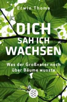 Erwin Thoma: Dich sah ich wachsen, Buch