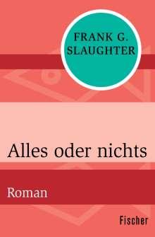 Frank G. Slaughter: Alles oder nichts, Buch
