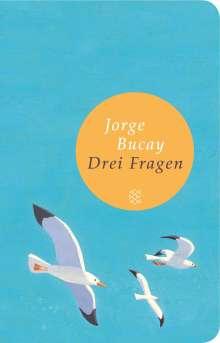 Jorge Bucay: Drei Fragen, Buch