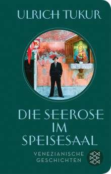Ulrich Tukur: Die Seerose im Speisesaal, Buch