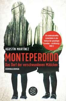 Agustín Martínez: Monteperdido - Das Dorf der verschwundenen Mädchen, Buch