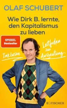Olaf Schubert: Wie Dirk B. lernte, den Kapitalismus zu lieben, Buch