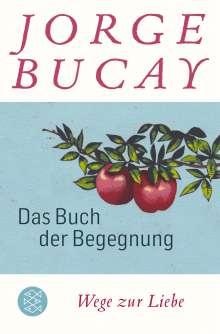 Jorge Bucay: Das Buch der Begegnung, Buch