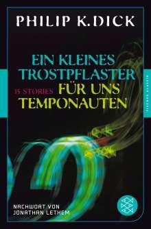 Philip K. Dick: Ein kleines Trostpflaster für uns Temponauten, Buch